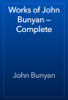John Bunyan - Works of John Bunyan — Complete artwork