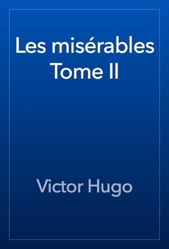 Victor Hugo - Les misérables Tome II