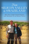 From Silicon Valley To Swaziland How One Couple Found Purpose And Adventure In An Encore Career