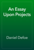 Daniel Defoe - An Essay Upon Projects artwork