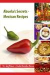 Abuelas Secrets Mexican Recipes