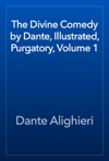 The Divine Comedy By Dante Illustrated Purgatory Volume 1