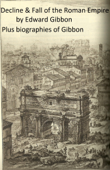 History of the Decline and Fall of the Roman Empire, plus Gibbon's Memoirs and a Biography