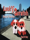 Lucky And Scratch Day At The Bay
