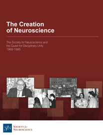 The Creation of Neuroscience