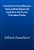Alfred Assollant - Aventures merveilleuses mais authentiques du capitaine Corcoran, PremiГЁre Partie artwork