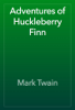 Mark Twain - Adventures of Huckleberry Finn artwork
