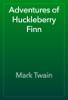 Mark Twain - Adventures of Huckleberry Finn artwork