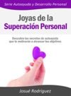 Joyas De La Superacin Personal Descubre Los Secretos De Autoayuda Que Te Motivarn A Alcanzar Tus Objetivos