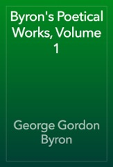 Byron's Poetical Works, Volume 1
