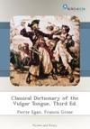 Classical Dictionary Of The Vulgar Tongue Third Ed