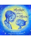 Mother What Is The Moon