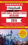 Frommers EasyGuide To Disney World Universal And Orlando 2015
