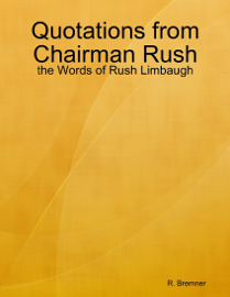 Quotations from Chairman Rush
