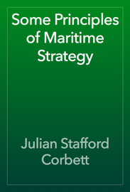 Some Principles of Maritime Strategy book