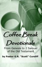 Coffee Break Devotionals: From Genesis To 2 Samuel Of The Old Testament