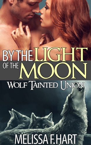 Melissa F. Hart - By the Light of the Moon