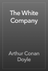 Arthur Conan Doyle - The White Company artwork