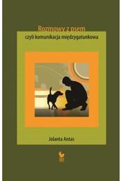 Download and Read Online Rozmowy z psem, czyli komunikacja międzygatunkowa