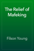 Filson Young - The Relief of Mafeking artwork