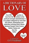 A Dictionary Of Love Over 650 Quotes On Love From The Profane To The Profound Arranged Alphabetically