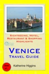 Venice Italy Travel Guide - Sightseeing Hotel Restaurant  Shopping Highlights Illustrated