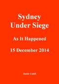 Sydney Under Siege: As It Happened 15 December 2014