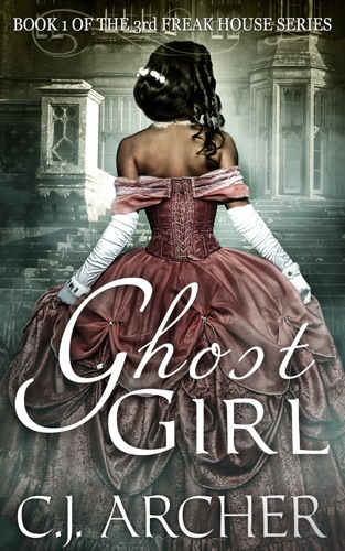C.J. Archer - Ghost Girl