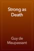 Guy de Maupassant - Strong as Death artwork
