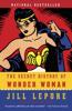 Jill Lepore - The Secret History of Wonder Woman  artwork