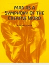 Man As A Symphony Of The Creative Word