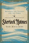 Between The Thames And The Tiber The Further Adventures Of Sherlock Holmes