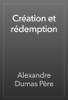 Alexandre Dumas - CrГ©ation et rГ©demption artwork
