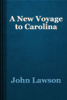 John Lawson - A New Voyage to Carolina artwork