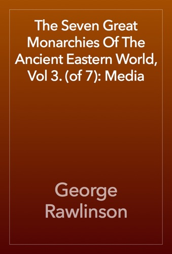 The Seven Great Monarchies Of The Ancient Eastern World, Vol 3. (of 7): Media