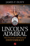 Lincolns Admiral The Civil War Campaigns Of David Farragut