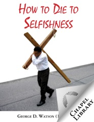 How to Die to Selfishness