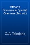 Pitman's Commercial Spanish Grammar (2nd ed.)