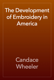 The Development of Embroidery in America