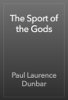 Paul Laurence Dunbar - The Sport of the Gods artwork