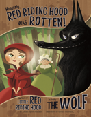 Honestly, Red Riding Hood Was Rotten!