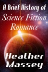 A Brief History Of Science Fiction Romance