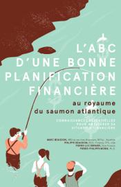 L'ABC d'une bonne planification financière: au royaume du saumon atlantique