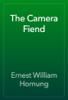 Ernest William Hornung - The Camera Fiend artwork