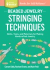 Beaded Jewelry Stringing Techniques