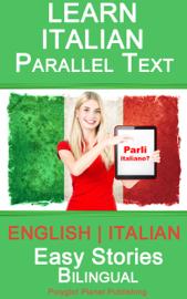 Learn Italian - Parallel Text - Easy Stories (English - Italian) - Bilingual book