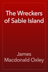 The Wreckers Of Sable Island