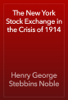 Henry George Stebbins Noble - The New York Stock Exchange in the Crisis of 1914 artwork