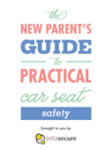 The New Parent's Guide to Practical Car Seat Safety