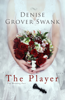 The Player - Denise Grover Swank